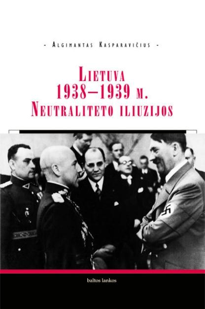 Lietuva 1938 – 1939 m. Neutraliteto iliuzijos paveikslėlis
