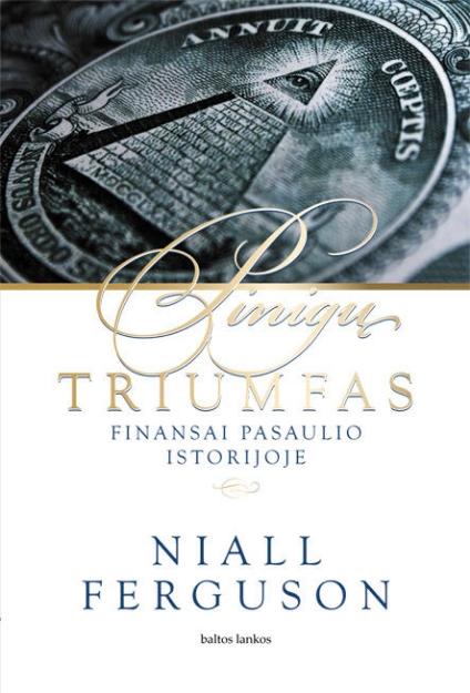 Pinigų triumfas: finansai pasaulio istorijoje paveikslėlis