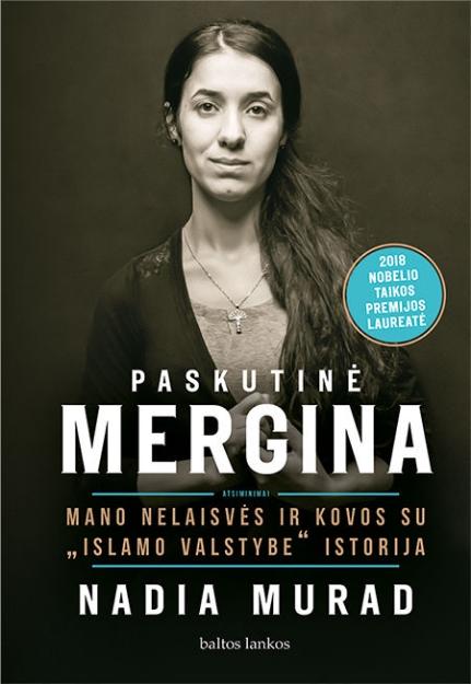 """Paskutinė mergina. Mano nelaisvės ir kovos su """"Islamo valstybe"""" istorija paveikslėlis"""