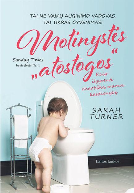 """El. knyga Motinystės """"atostogos"""". Kaip išgyventi chaotišką mamos kasdienybę paveikslėlis"""