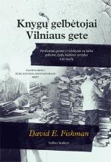 Knygų gelbėtojai Vilniaus gete: partizanai, poetai ir lenktynės su laiku gelbstint žydų kultūros vertybes nuo nacių paveikslėlis