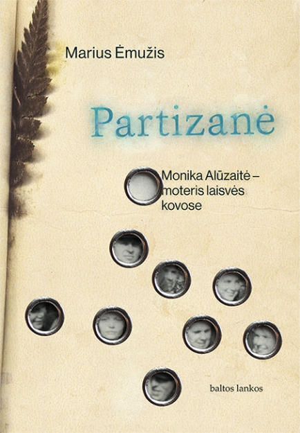 Partizanė: Monika Alūzaitė – moteris laisvės kovose paveikslėlis