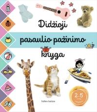 Didžioji pasaulio pažinimo knyga 2–5 metų mažyliams paveikslėlis