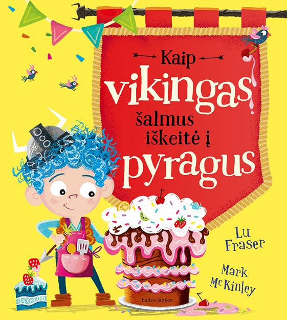 Kaip vikingas šalmus iškeitė į pyragus paveikslėlis